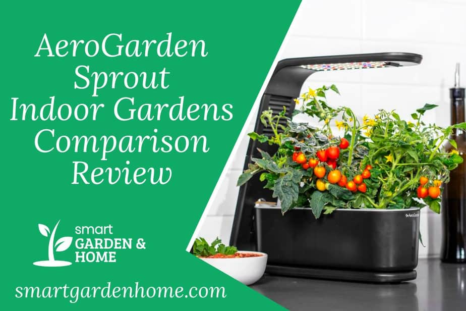 AeroGarden Sprout Family of Gardens Models Review