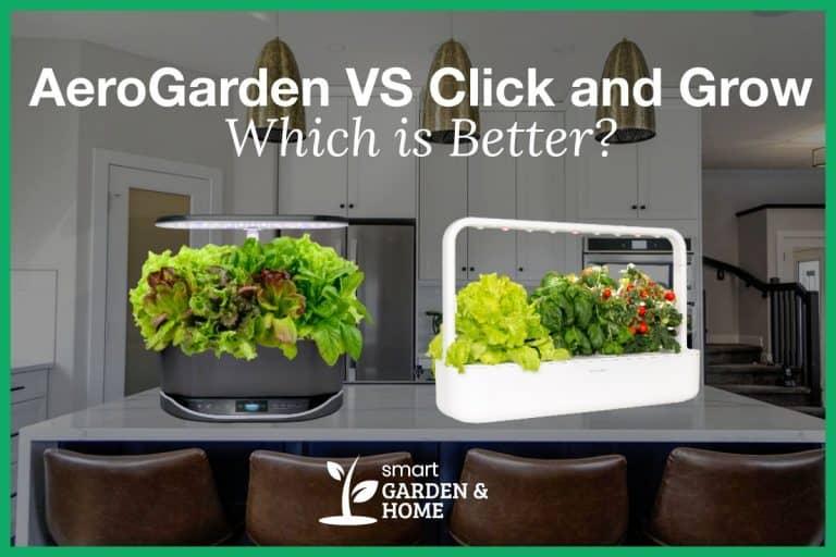 AeroGarden vs Click and Grow Ultimate Smart Garden Comparison
